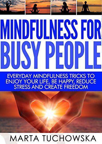 Mindfulness for Busy People: Everyday Mindfulness Tricks ... https://www.amazon.com/dp/B00ZMTXK8I/ref=cm_sw_r_pi_dp_wbjvxbVCXN9R7