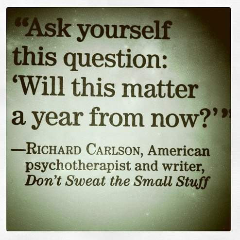 .: Words Of Wisdom, Food For Thought, Remember This, Life Mottos, So True, 10 Years, Small Stuff, 5 Years, Good Advice