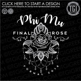 Phi Mu | ΦM | Final Rose | Formal | TGI Greek | Greek Apparel | Custom Apparel | Sorority Tee Shirts | Sorority T-shirts | Custom T-Shirts