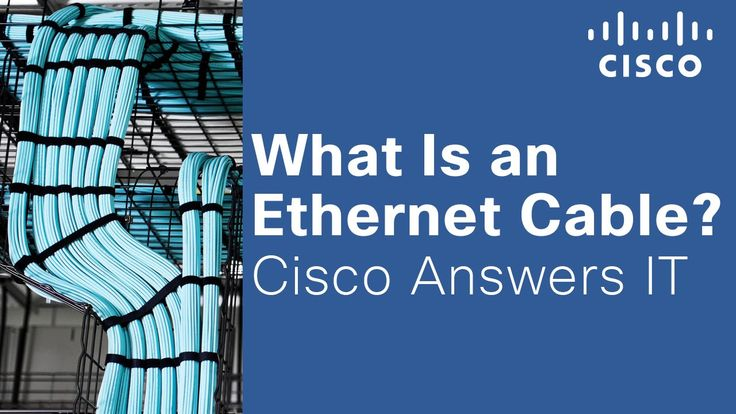 What Is an Ethernet Cable? Cisco Answers IT