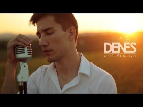 ▶ Pál Dénes - A széltől is óvsz (Official Video) - YouTube