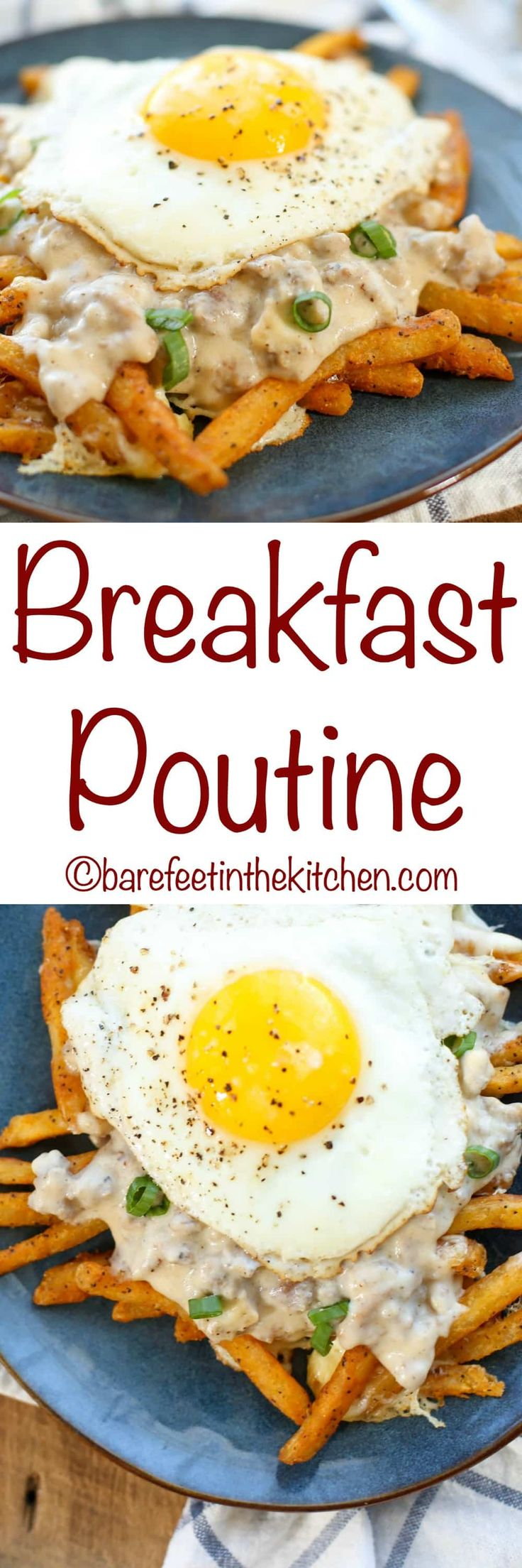 Crispy fries and melting cheese curds are topped with flavorful sausage gravy and an over-easyfried egg to create this unforgettable Breakfast Poutine! get the recipe at barefeetinthekitchen.com