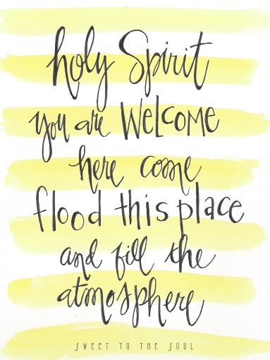 FREE printable - Holy Spirit You are welcome here... from www.SweetToTheSoul.com #SoulInspired