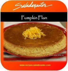 Pumpkin Flan | #Saladmaster #Recipes |  For more dessert ideas, check out…