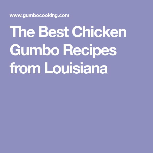 The Best Chicken Gumbo Recipes from Louisiana