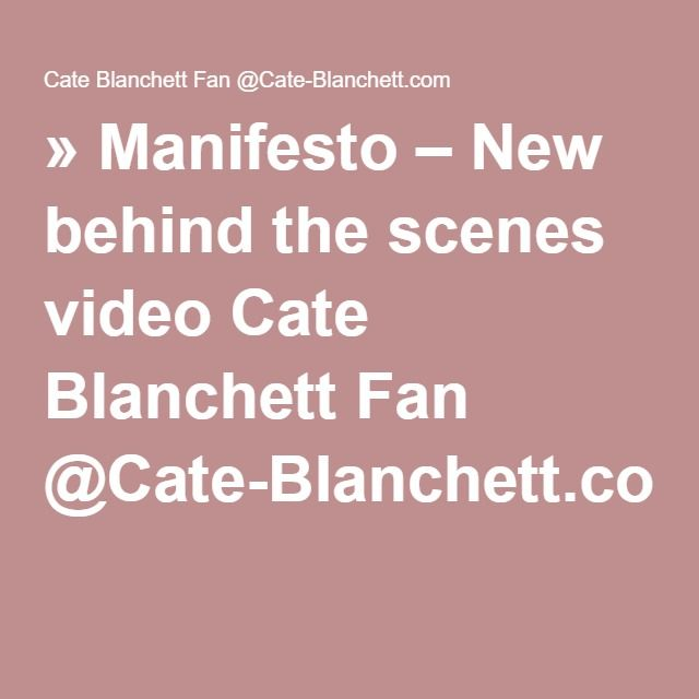 » Manifesto – New behind the scenes video Cate Blanchett Fan @Cate-Blanchett.com