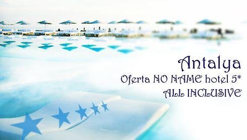 Oferta NO NAME hotel 5* ALL INCLUSIVE – de la 255 euro/persoana – Antalya! Cere-ne o oferta personalizata!http://goo.gl/9ubeiI