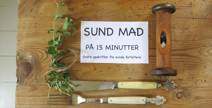 GRATIS OPSKRIFTER - SUND MAD PÅ 15 MINUTTER