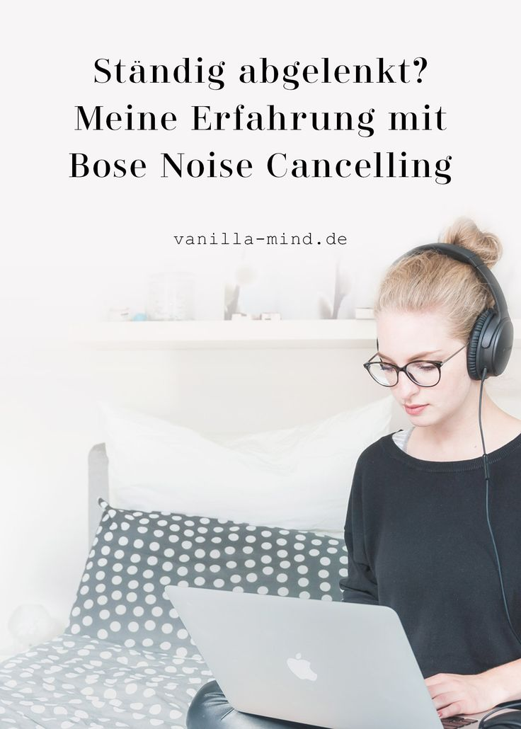 Lässt du dich schnell von Umgebungsgeräuschen ablenken? Findest du schwer in einen richtigen Arbeitsflow? Dann sind Kopfhörer mit Noise Cancelling einen Versuch wert. Lies hier meine Erfahrung mit den #QC25. #Bose #NoiseCancelling #Kopfhörer #Test #Konzentration #Arbeit #HomeOffice