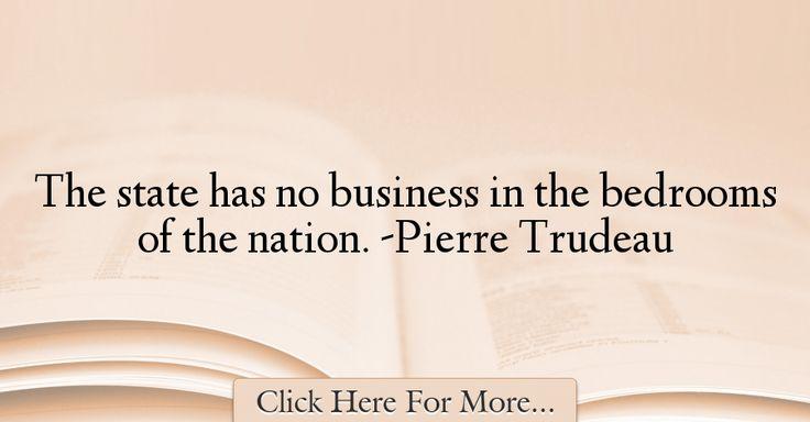 Pierre Trudeau Quotes About Business - 7817