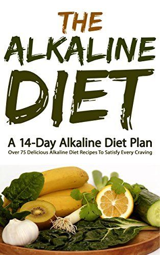The Alkaline Diet: A 14-Day Alkaline Diet Plan (Over 75 Delicious Alkaline Diet Recipes To Satisfy Every Craving) (Alkaline Diet, Alkaline Diet Plan), http://www.amazon.ca/dp/B00QSK7BGC/ref=cm_sw_r_pi_awdl_FXL.ub1VEHTBR
