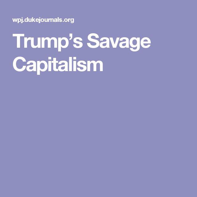 Trump's Savage Capitalism