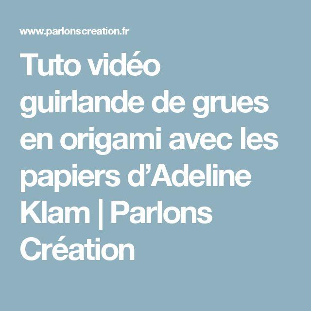 Tuto vidéo guirlande de grues en origami avec les papiers d'Adeline Klam   Parlons Création