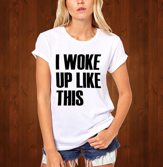I Woke Up Like This shirt dis beyonce T-Shirt Unisex