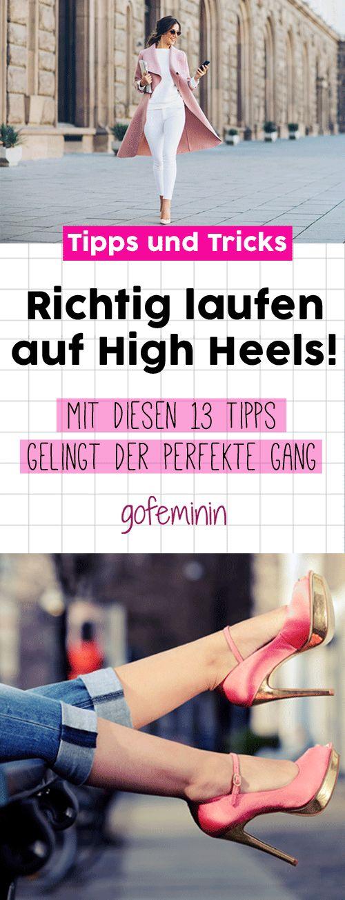 Richtig laufen auf Absätzen: DAS sind die 13 besten Tipps für den perfekten Gang auf High Heels!