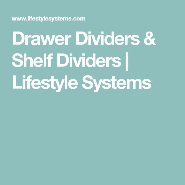 Drawer Dividers & Shelf Dividers | Lifestyle Systems