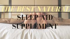 The Best Natural Sleep Aid Supplement in 2017