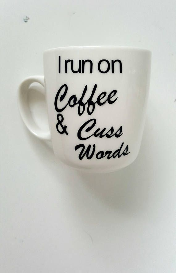 Check out this item in my Etsy shop https://www.etsy.com/au/listing/525391509/funny-coffee-mug