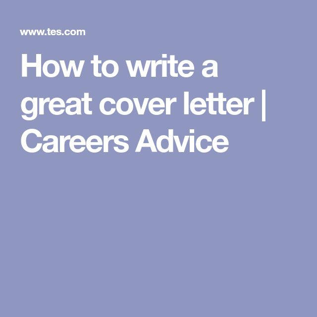 How to write a great cover letter | Careers Advice