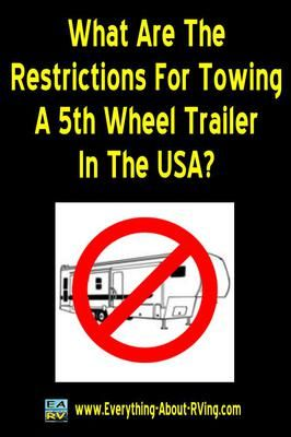 What Are The Restrictions For Towing A 5th Wheel Recreational Trailer In The USA? We live in Canada and are looking forward to buying a trailer. I like the layout of 5th wheels.  I am told if you want to use a fifth wheel camper in the