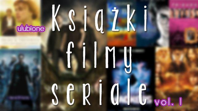 Ulubione książki, filmy, seriale - vol 1 http://thecarolinasbook.net/ulubione-ksiazki-filmy-seriale-vol-1/