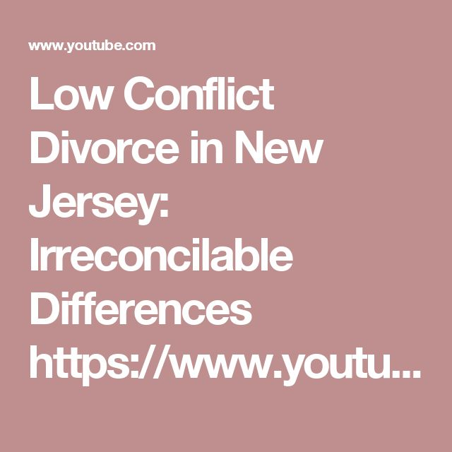 Low Conflict Divorce in New Jersey: Irreconcilable Differences https://www.youtube.com/watch?v=VW1T0QDsxP0