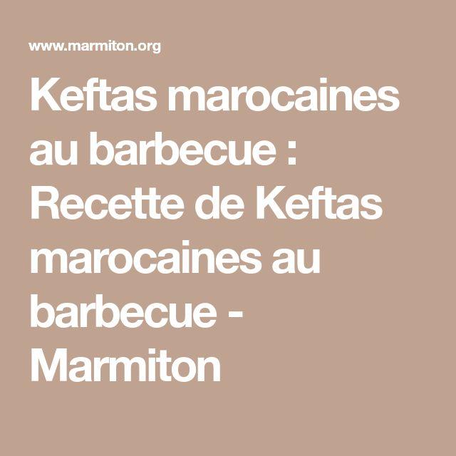 Keftas marocaines au barbecue : Recette de Keftas marocaines au barbecue - Marmiton