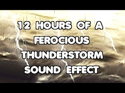 12 HOURS OF A FEROCIOUS THUNDERSTORM SOUND EFFECT
