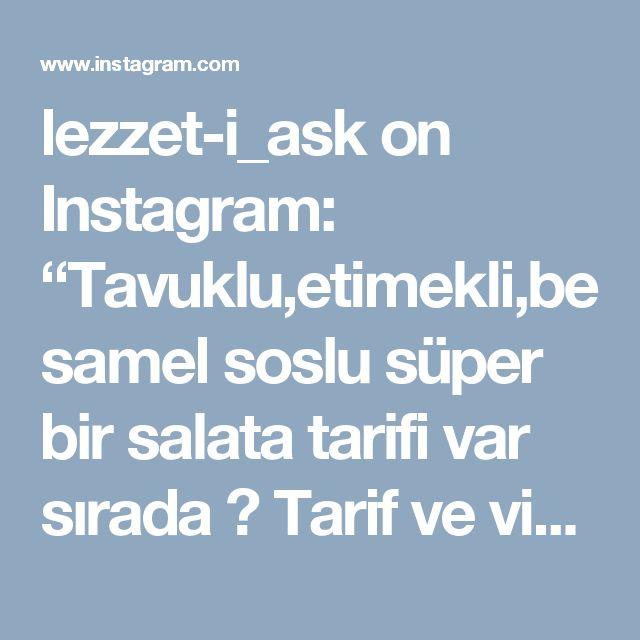 """lezzet-i_ask on Instagram: """"Tavuklu,etimekli,besamel soslu süper bir salata tarifi var sırada   Tarif ve video  @sumeyyeomer  Like @lezzeti_ask  Malzemeler; 2…"""""""