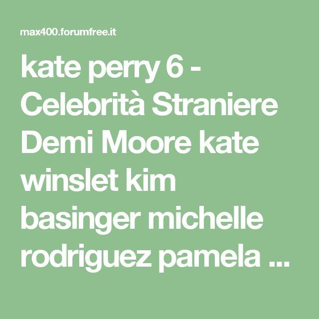 kate perry 6 - Celebrità Straniere Demi Moore kate winslet kim basinger michelle rodriguez pamela anderson Bree Olson Kate Winslet