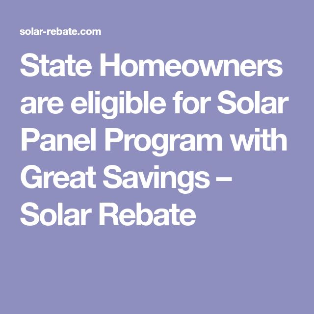 State Homeowners are eligible for Solar Panel Program with Great Savings – Solar Rebate