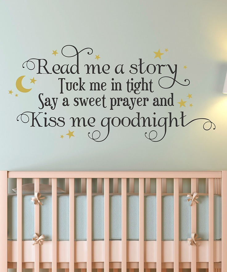 """Such a sweet wall decal - """"Read me a story, tuck me in tight, say a sweet prayer and kiss me goodnight."""""""