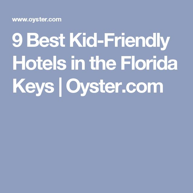9 Best Kid-Friendly Hotels in the Florida Keys | Oyster.com