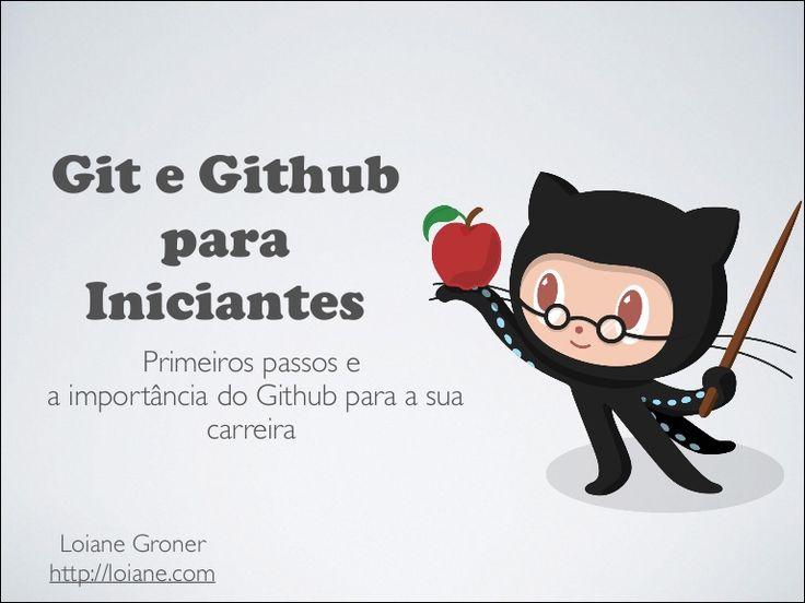 git-e-github-para-iniciantes by Loiane Groner via Slideshare