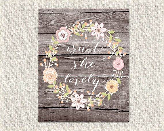 Isn T She Lovely Quote Fl Rustic Vintage Wood Art Nursery Print Artwork Baby S Pinterest And