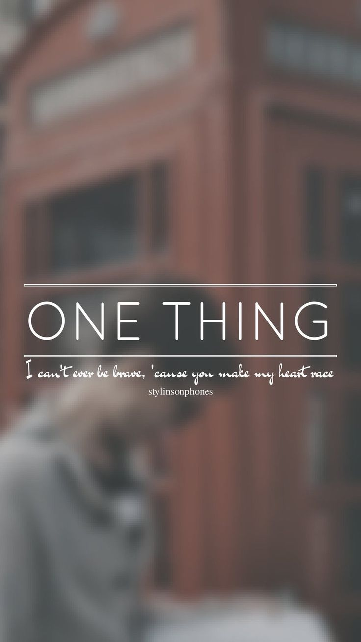 One Thing // One Direction // ctto: @stylinsonphones (on Twitter)