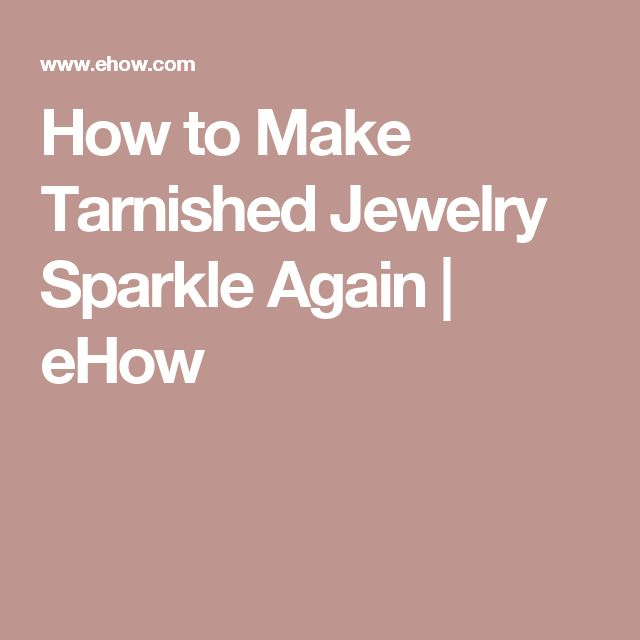 How to Make Tarnished Jewelry Sparkle Again | eHow