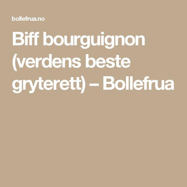 Biff bourguignon (verdens beste gryterett) – Bollefrua