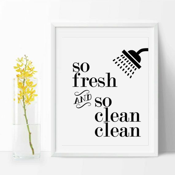 Bathroom Quote So Fresh & So Clean Clean,Black and white, Bathroom Printable  You will get:  One JPG file 8x10 One JPG file 5x7 printable with