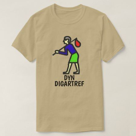 Homeless person and Welsh text dyn digartref T-Shirt - click to get yours right now!
