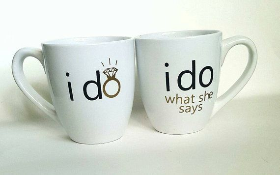 The PERFECT engagement gift for the new bride and Groom! This lisiting is for the SET (2 mugs) -1 I Do mug -1  I Do what she says mug  The mugs are Bright White,Bistro, Ceramic style. Black and Gold writing   Message me with any adjustments you have in mind.  ** Design is made with durable permanent Vinyl. Mugs are NOT DISHWASHER SAFE due to heat .