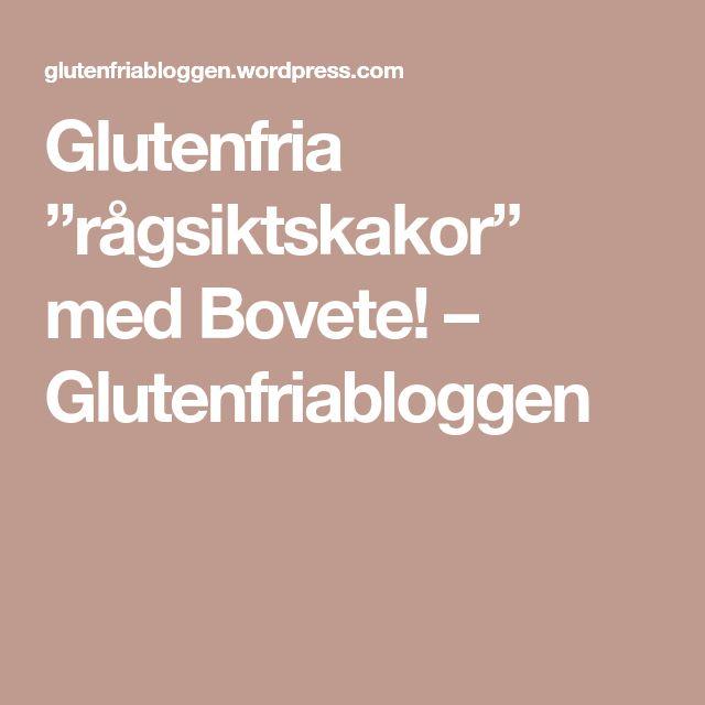 """Glutenfria """"rågsiktskakor"""" med Bovete! – Glutenfriabloggen"""