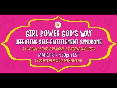 Secret Keeper Girl Gab | Girl Power God's Way: Defeating Self-Entitlemen...
