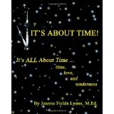 It's About Time!: It's All About Time ...Time, Love, And Tenderness (Paperback)By Joanne Fields Lyons