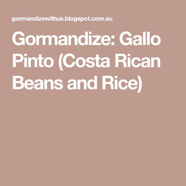 Gormandize: Gallo Pinto (Costa Rican Beans and Rice)