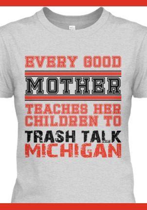 OSU Trash Talk Michigan Shirt | Ohio State Buckeyes | Pinterest ...