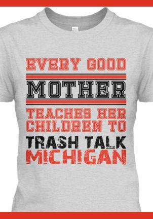 OSU Trash Talk Michigan Shirt | Ohio State Buckeyes | Pinterest ...