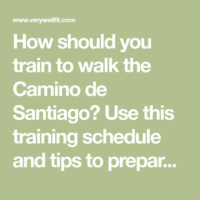 How should you train to walk the Camino de Santiago? Use this training schedule and tips to prepare for you Camino pilgrim trek in Spain.