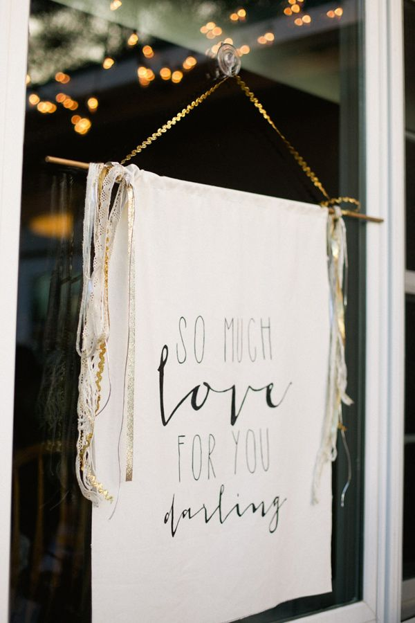 So much love for you darling / photo by Morgan Trinker http://ruffledblog.com/handcrafted-alabama-wedding #signs #typography #signage