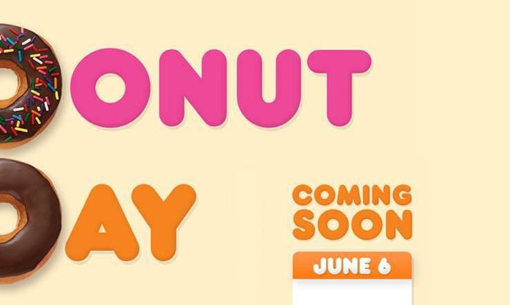 Save the DDate! National Donut Day is on Friday, June 6 and you can get a FREE donut with any beverage purchase at U.S. Dunkin' Donuts restaurants.